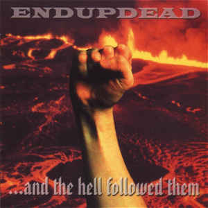 Endupdead - ... And The Hell Followed The