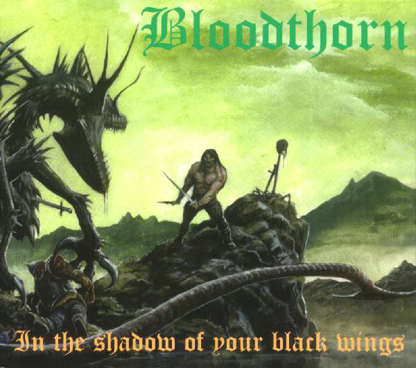 Bloodthorn - In the Shadow of Your Black Wings  (Digipak)