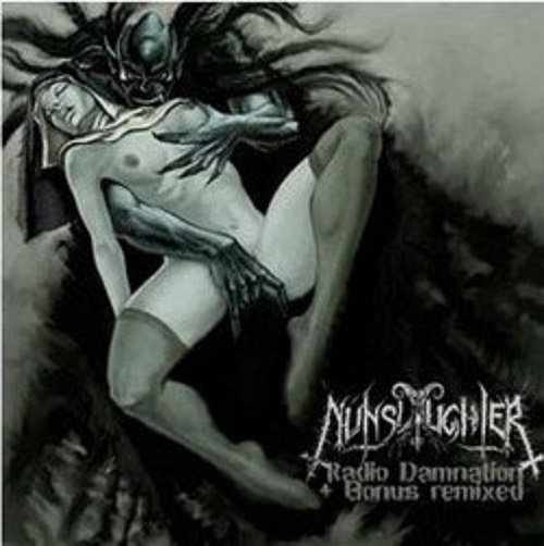 Nunslaughter - Radio Damnation + Bonus Remixed  (Digipak)