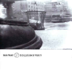 Rain Paint – Disillusion Of Purity