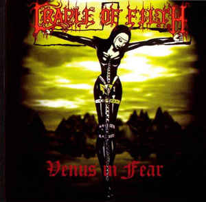 Cradle Of Filth – Venus In Fear