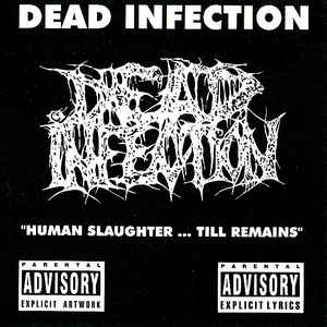 Dead Infection – Human Slaughter ... Till Remains