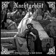NACHTGEBLÜT - Dying Echoes of a Past Forlorn