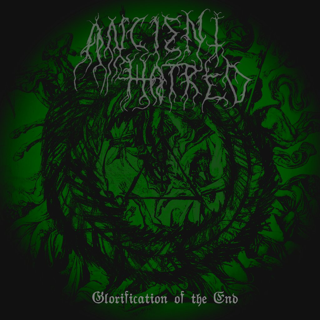 Ancient Hatred  – Glorification of the End