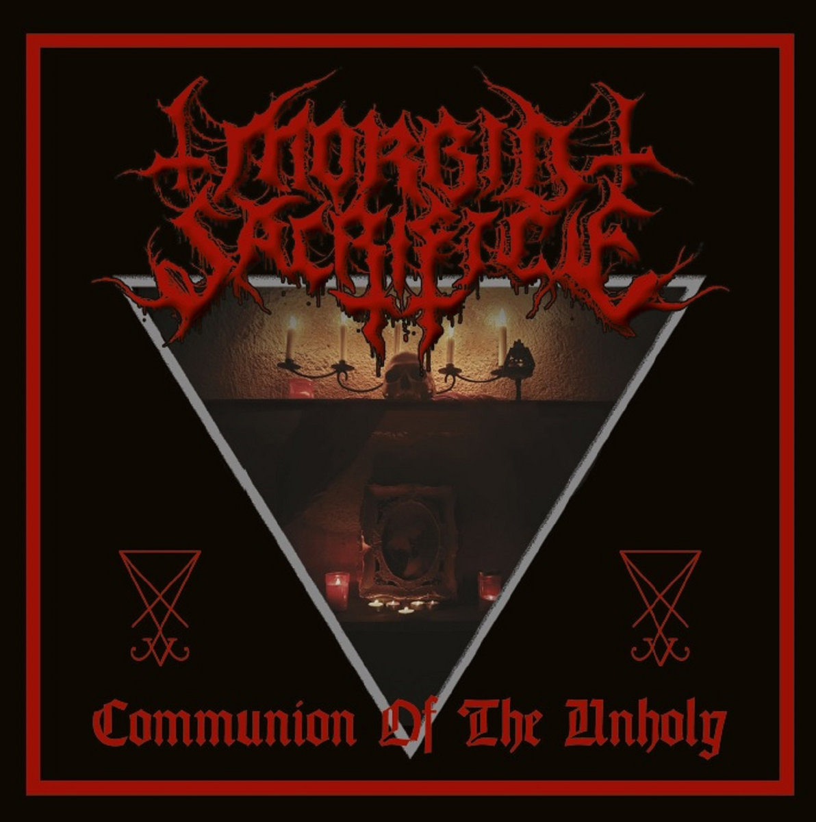 MORBID SACRIFICE - Communion of the Unholy