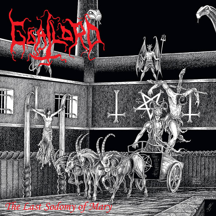 Goatlord - The Last Sodomy Of Mary