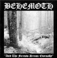 Behemoth (Pol) - And the Forests Dream Eternally