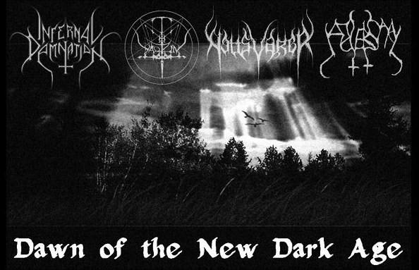 Nattsvargr/Yaotzin/Adversary/Infernal Damnation-Dawn of the New Dark Age