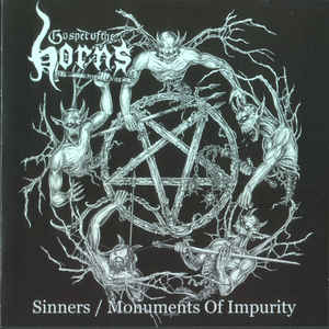 Gospel Of The Horns-Sinners/Monuments Of Impurity